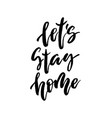 let s stay home lettering vector image
