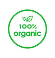 organic 100 percent green circle sticker with leaf vector image vector image
