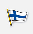 sticker flag finland on flagstaff vector image