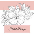 hibiscus lily flowers floral design card template vector image