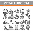metallurgical collection elements icons set vector image