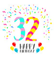 happy birthday for 32 year party invitation card vector image vector image