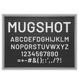 mugshot letter board black frame with white vector image vector image