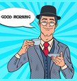 pop art businessman drinking tea on the morning vector image vector image