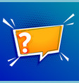 question mark template with text space design vector image