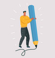man holding a large pencil artist writing tool vector image vector image