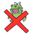 funny frightened dinosaur and red cross mark vector image