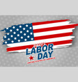happy labor day banner usa flag vector image vector image
