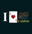 i love casino on black background vector image