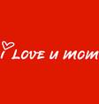 i love u mom polygonal long sticker design vector image vector image