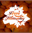 happy thanksgiving typography poster vector image vector image