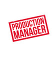 production manager rubber stamp vector image vector image