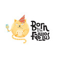born to be fabulous- funny comical black humor vector image vector image