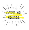 doodle sketch with inscription back to school with vector image vector image