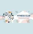 fitness club or center banner vector image vector image
