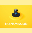 transmission isometric icon isolated on color vector image vector image