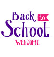 back to school welcome lettering text vector image