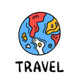 cartoon travel earth or planet doodle lettering vector image vector image