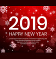 2019 happy new year background with christmas vector image
