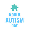 autism awareness poster a puzzle piece vector image vector image