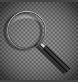 magnifying glass on a transparent background vector image vector image