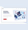 referral marketing isometric landing page vector image