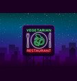 vegetarian restaurant logo neon sign vegan vector image