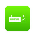 airport departure sign icon digital green vector image vector image