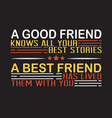 friendship quote and saying good for print design vector image vector image