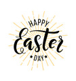 happy easter day hand drawn lettering vector image vector image