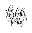 bachelor party black and white hand lettering vector image