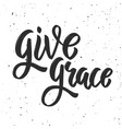 give grace hand drawn lettering phrase on white vector image vector image