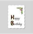 greeting card happy birthday decorated with a vector image vector image