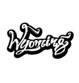 wyoming sticker modern calligraphy hand vector image
