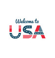 welcome to usa greeting to a guest or newcomer vector image vector image