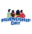 group happy friends enjoying friendship day vector image