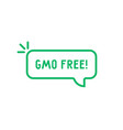 speech bubble with gmo free text vector image