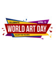 world art day banner design vector image vector image