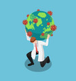 isometric doctor carrying world with covid-19 vector image