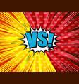 comic vs light template vector image vector image