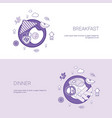 breakfast and dinner meal concept template web vector image