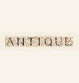 ornate lettering antique on a light background vector image