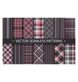 set plaid pattern seamless tartan patterns fabric vector image vector image