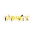 big word money with small working people around it vector image vector image