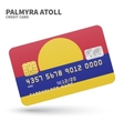 Credit card with Palmyra Atoll flag background for vector image vector image