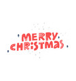 merry christmas quote hand drawn red lettering vector image