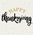 happy thanksgiving hand drawn lettering on white vector image vector image