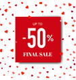 sale poster with hearts and paper vector image vector image