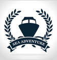 sea adventure ship label vector image