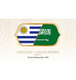 uruguay vs saudi arabia group a football vector image vector image